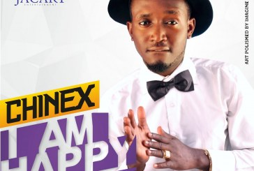 """INTRODUCING """"I AM HAPPY"""" BY CHINEX"""