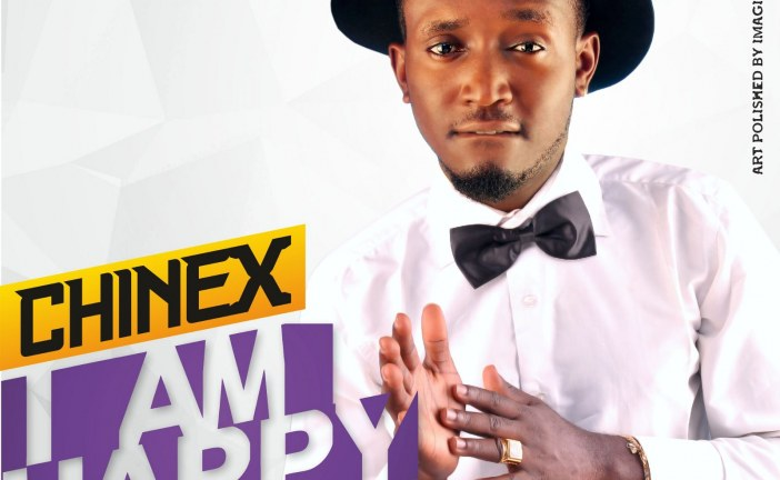 "INTRODUCING ""I AM HAPPY"" BY CHINEX"