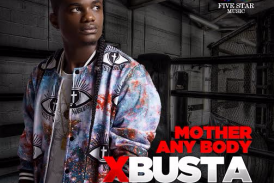 Five Star Music Signs New Artist – Xbusta | Listen to his Debut Single 'Mother Anybody'