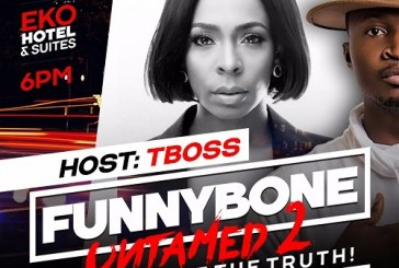 "Tboss and Bassey to Host ""Funnybone Untamed 2"""