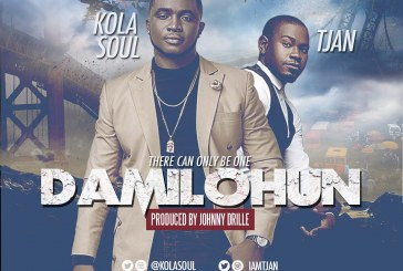 NEW MUSIC; Kolasoul feat Tjan- Damilohun