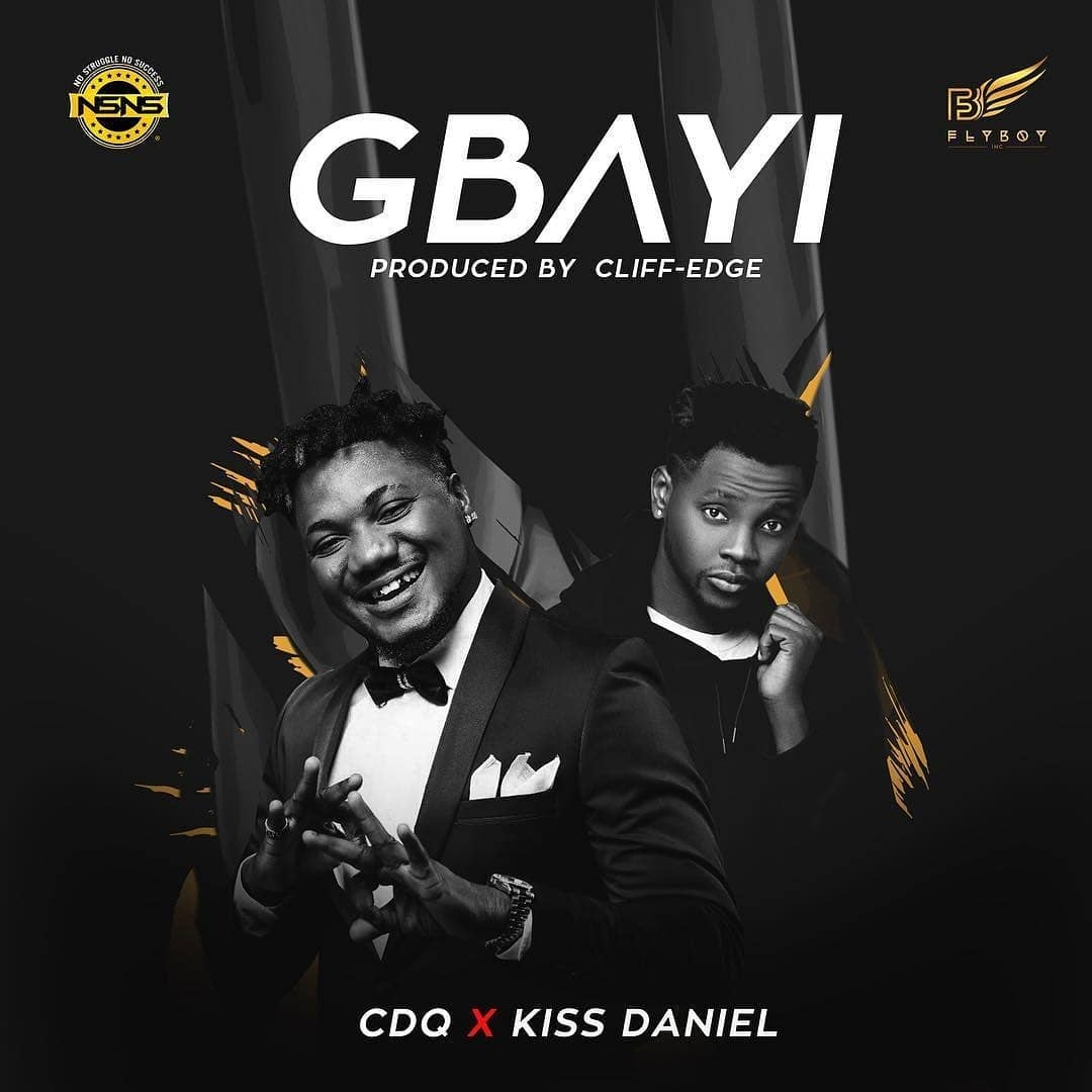 New Music; CDQ feat Kiss Daniel - Gbayi