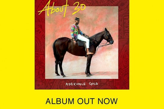 """Adekunle Gold Officially Releases """"About 30"""" Album"""