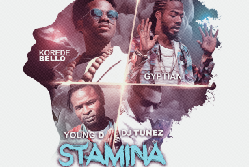 New Music; Korede Bello,Young D, Gyptian & Dj Tunez (Stamina)