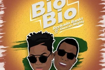 New Music; Reekado Banks Feat Duncan Mighty (Bio Bio)