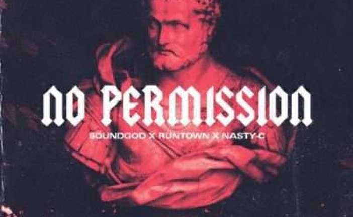 Runtown feat Nasty C (No Permision)