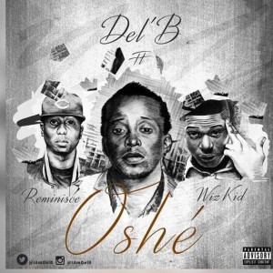 DEL'B OFFICIALLY RELEASES NEW SINGLE 'OSHE'