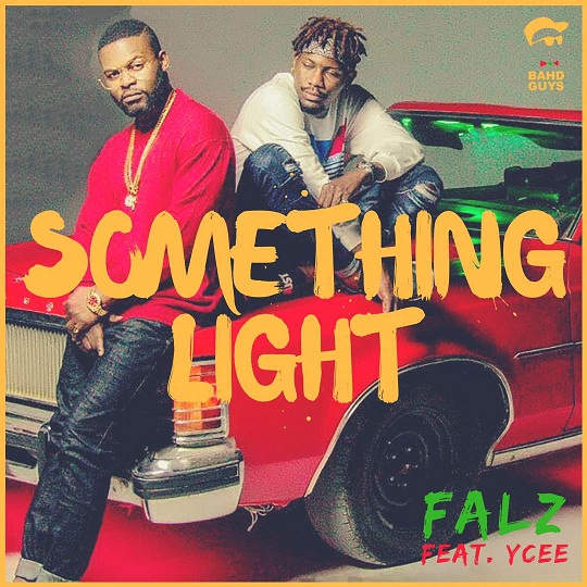 Falz - Something Light ft. YCee