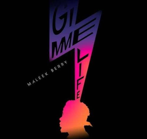 New Music; Maleek Berry (Gimme Life)